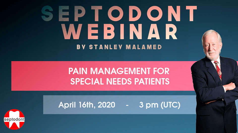 Pain Management for special needs patients - Septodont webinar by Pr Stanley Malamed
