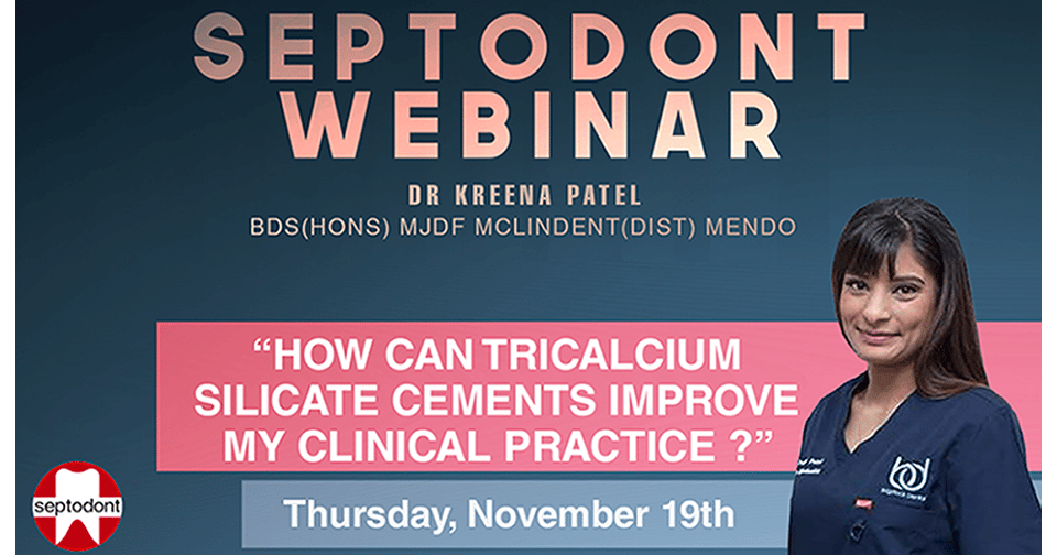 How can Tricalcium silicate cements improve my clinical practice ? Dr. Kreena Patel